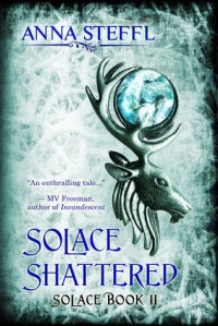 Solace Shattered: Book II Solace - Anna Steffl