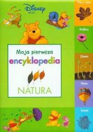 Okładka książki Natura : moja pierwsza encyklopedia
