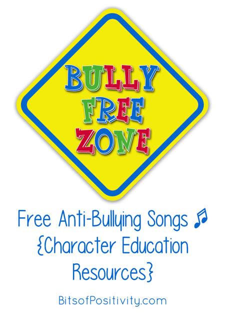 Free Anti-Bullying Songs {Character Education Resources} - Bits of Positivity