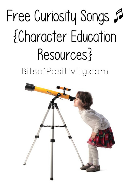 Free Curiosity Songs {Character Education Resources} - Bits of Positivity