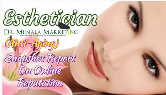 Marketing Company Introduces Esthetician Snapshot Report On Online Reputation