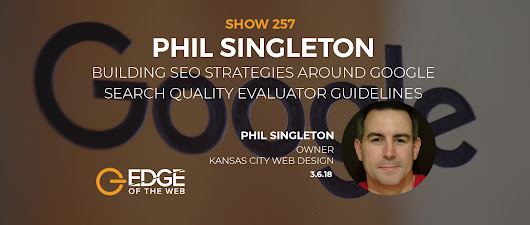 EP 257: Building SEO Strategies Around Google Search Quality Evaluator Guidelines w/Phil Singleton