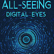 All-Seeing Digital Eyes by Neville Kattakayam ~ a Review