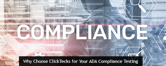 Why Choose ClickTecks for Your ADA Compliance Testing? - Clicktecs