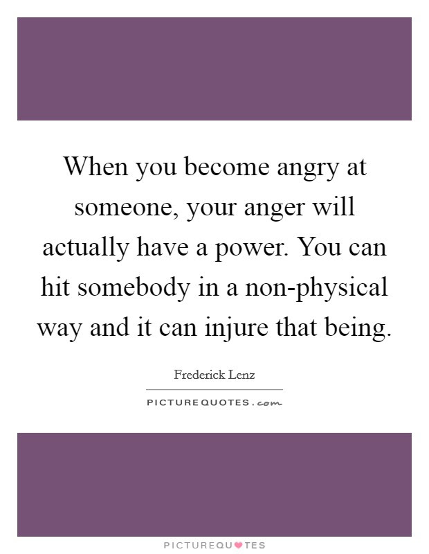 Being Angry At Someone Quotes Sayings Being Angry At Someone