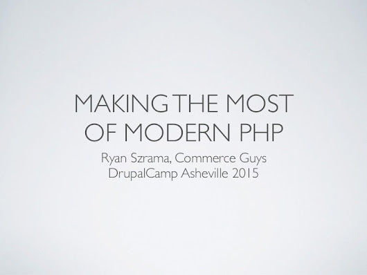 Making the Most of Modern PHP in Drupal 7