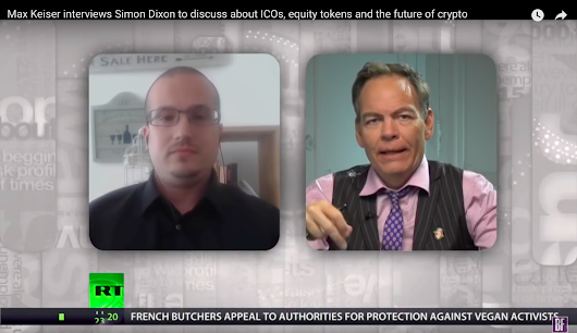 Max Keiser interviews Simon Dixon to discuss about ICOs, equity tokens and the future of crypto - BnkToTheFuture Blog
