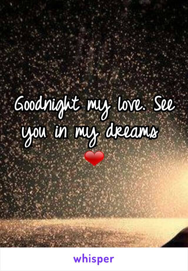 Goodnight My Love See You In My Dreams
