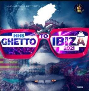 EP: HHS - Ghetto To Ibiza 2021