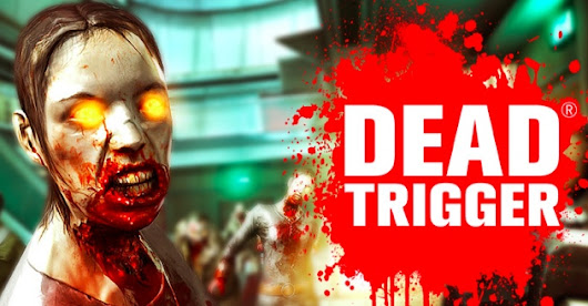 DEAD TRIGGER - The best free FPS in Android!!!