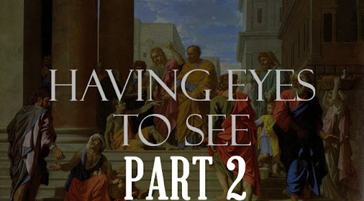 Having Eyes to See – Part 2 | Stephen Mirabal