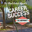 The Real Estate Agent's Career Success Blueprint