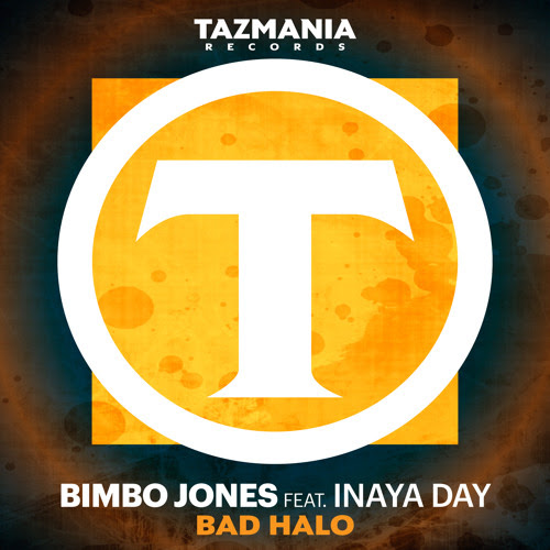 Bimbo Jones ft. Inaya Day-'Bad Halo'(Mike Ferullo Future House Mix) by Tazmania Records