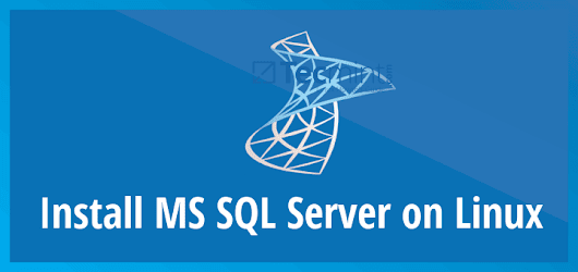 How to Install and Use MS SQL Server on Linux