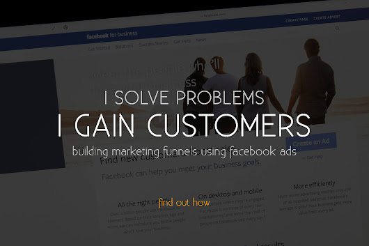 I Build Marketing Funnels Using Facebook Ads