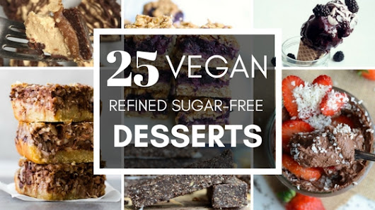 25 Insanely Good Refined Sugar-free Desserts [All Vegan]
