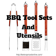 BBQ Tool Sets - Our 2018 Choices