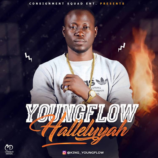 #MUSIC : YOUNGFLOW HALLELUYAH