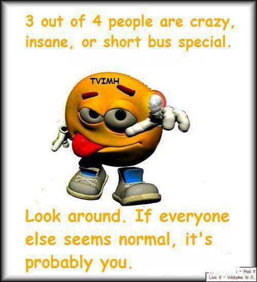 Weird Crazy Quotes Out Of 4 People Are Crazy Insane For Sure
