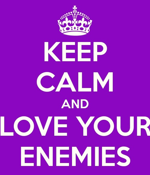Keep Calm And Love Your Enemies Enemy Quotes Quotespicturescom