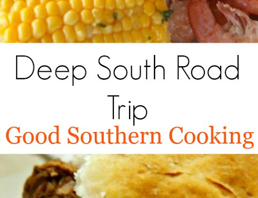 Southern Style Cooking on a Deep South Road Trip - World Travel Chef