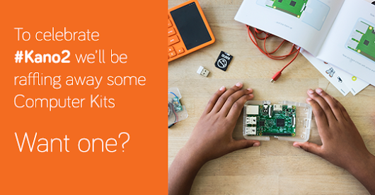 Celebrate #kano2 and win a free Kano Complete Kit!