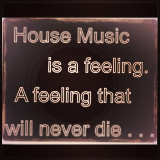 House Music Quotes Sayings House Music Picture Quotes
