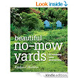 Amazon.com: Beautiful No-Mow Yards: 50 Amazing Lawn Alternatives eBook: Evelyn Hadden: Kindle Store