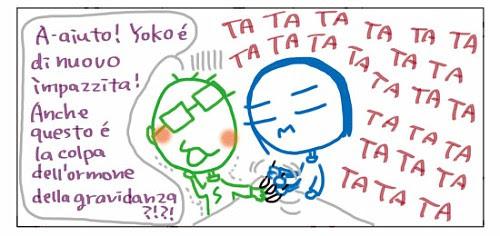 A-aiuto! Yoko e' di nuovo impazzita! Anche questo e' la colpa dell'ormone della gravidanza?!?!