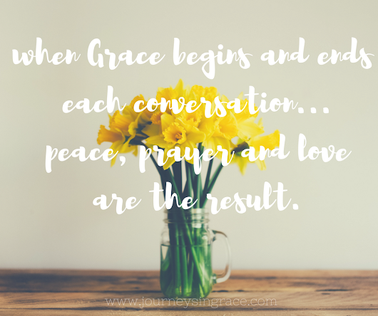 Where grace begins and ends in our words...#GraceMoments Link Up - Journeys in Grace