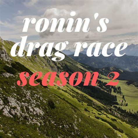 ronins drag race season  rupauls parody shows wiki
