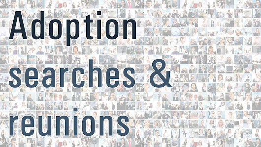 Adoption searches: If we can't find them, they won't be found