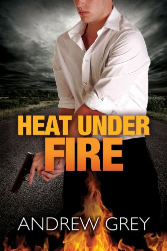Heat Under Fire by Andrew Grey