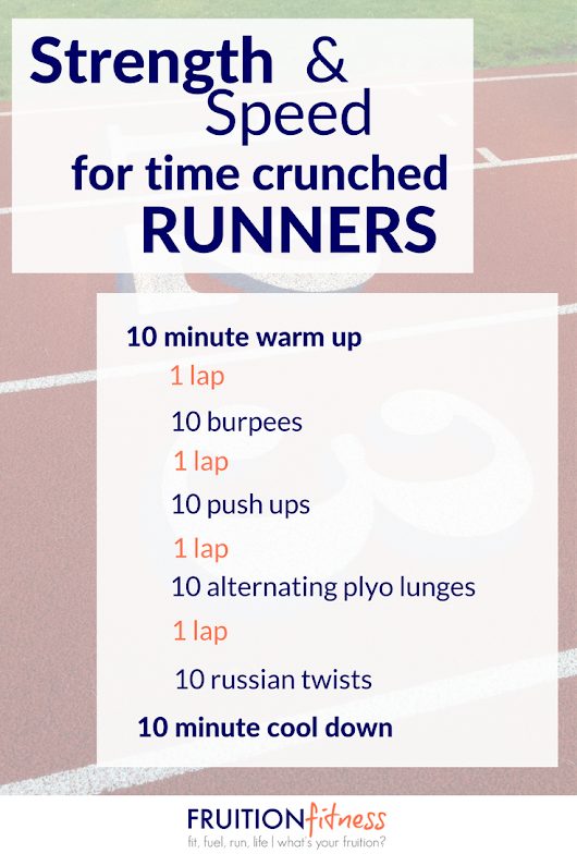 Strength and Speed Workout for Time Crunched Runners - Fruition Fitness