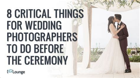 8 Critical Things For Wedding Photographers To Do Before