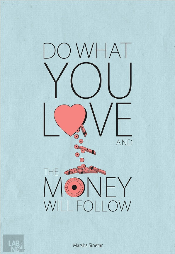 Do What You Love And The Money Will Follow Marsha Sinetar Picture