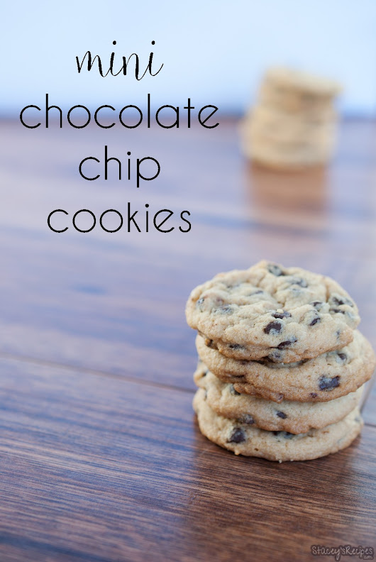 Mini Chocolate Chip Cookies - Stacey's Recipes