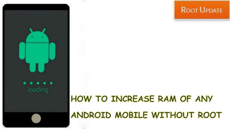 How to Increase Ram in Android Phone Without Root - Root Update