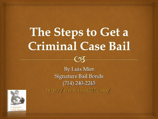 The steps to get a criminal case bail