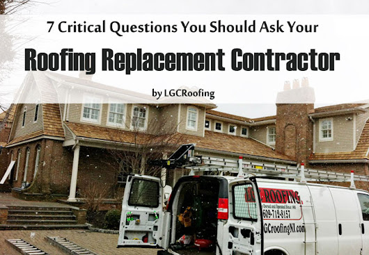 7 Critical Questions You Should Ask Your Roofing Replacement Contractor