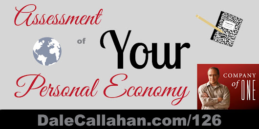 126: Assessment of Your Personal Economy [Podcast] - Dale Callahan