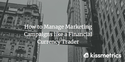 Manage Marketing Campaigns like a Financial Currency Trader