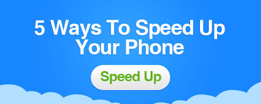 5 ways to speed up your phone