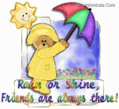 Rain Or Shine Friends Are Always There Friendship Quote
