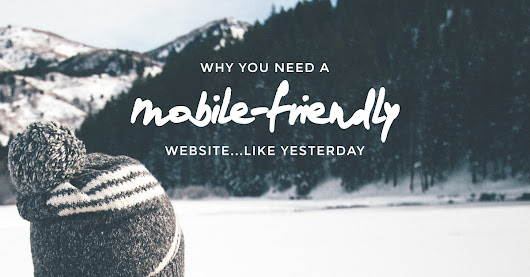 Mobile-Friendly: More than a Buzzword | Amanda Schoedel Creative