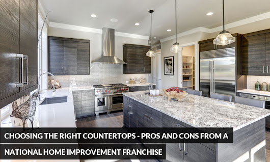 Choosing the Right Countertops: Pros and Cons from a National Home Improvement Franchise  | Kitchen Solvers Franchise