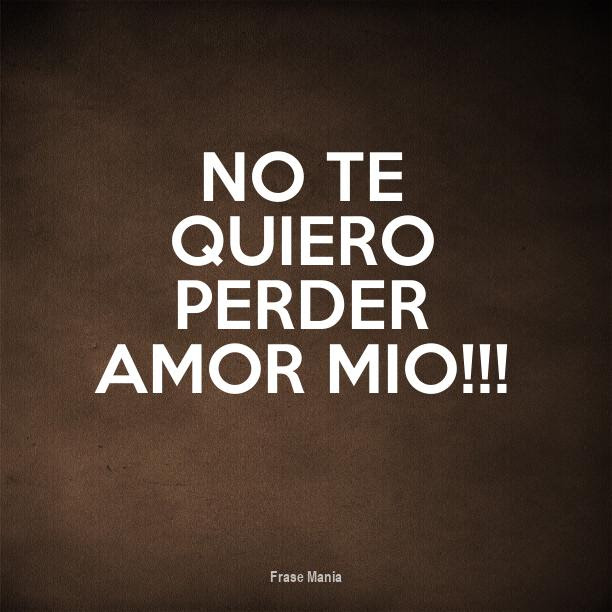 Cartel Para No Te Quiero Perder Amor Mio