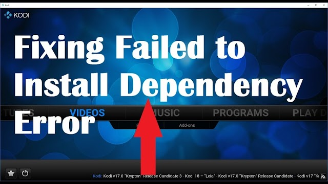 """How to Solve """"Failed to Install a Dependency"""" Error on Kodi in 2019?"""