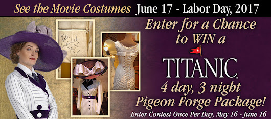 Titanic Pigeon Forge Contest, May 16 - June 16