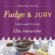 FUDGE AND JURY by Ellie Alexander ~ TLC Blog Tour